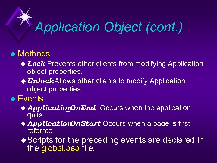 Application Object (cont. ) u Methods u Lock : Prevents other clients from modifying