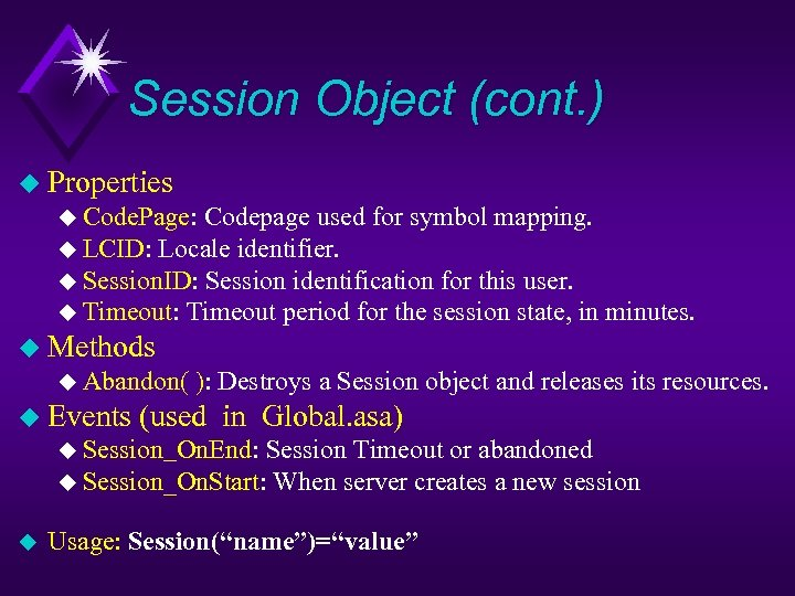 Session Object (cont. ) u Properties u Code. Page: Codepage used for symbol mapping.