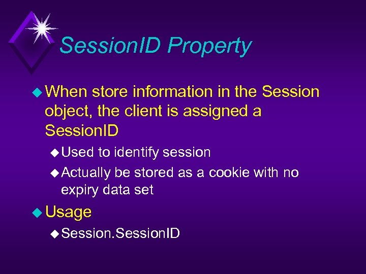 Session. ID Property u When store information in the Session object, the client is