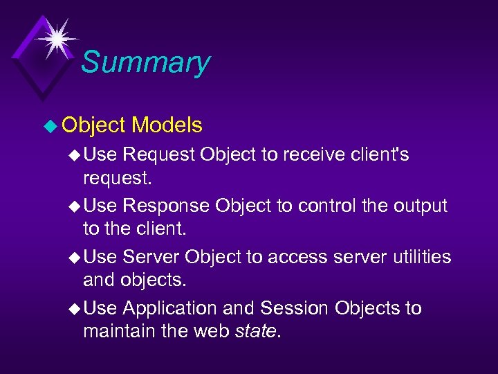 Summary u Object u Use Models Request Object to receive client's request. u Use