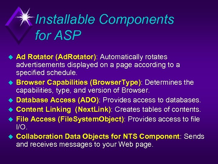 Installable Components for ASP u u u Ad Rotator (Ad. Rotator): Automatically rotates advertisements