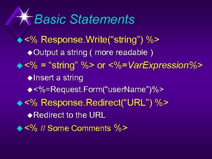 "Basic Statements u <% Response. Write(""string"") %> u Output u <% a string ("