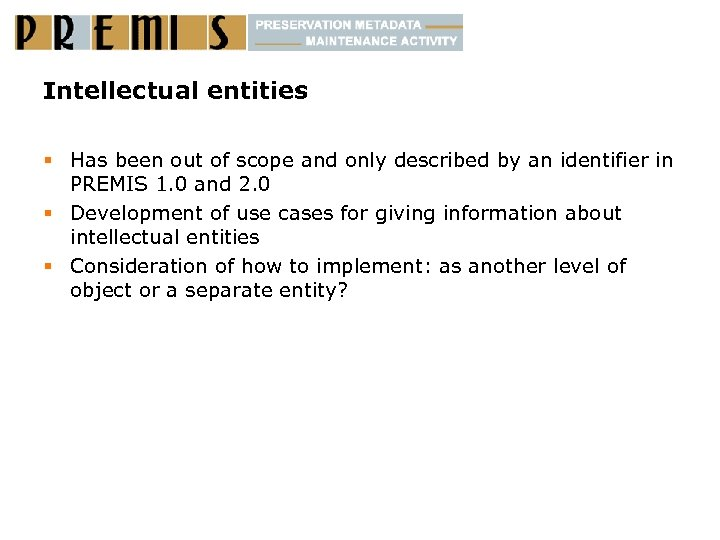 Intellectual entities § Has been out of scope and only described by an identifier