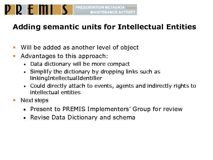 Adding semantic units for Intellectual Entities § Will be added as another level of