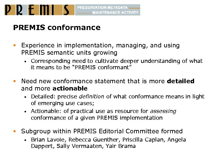 PREMIS conformance § Experience in implementation, managing, and using PREMIS semantic units growing •