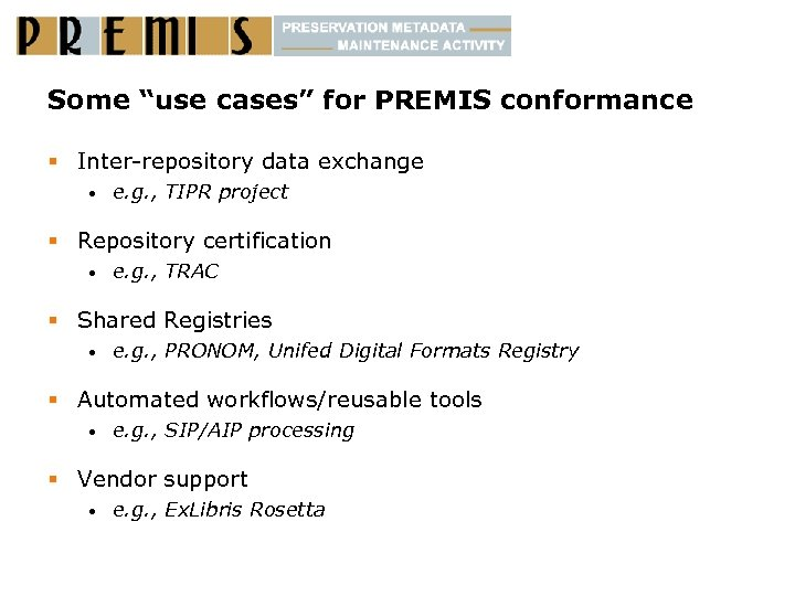 "Some ""use cases"" for PREMIS conformance § Inter-repository data exchange • e. g. ,"