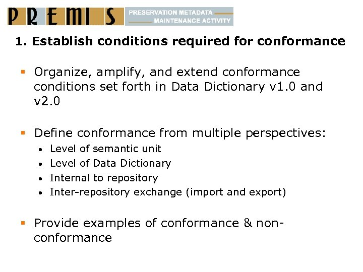 1. Establish conditions required for conformance § Organize, amplify, and extend conformance conditions set