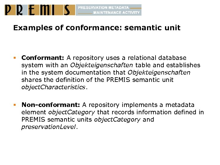 Examples of conformance: semantic unit § Conformant: A repository uses a relational database system