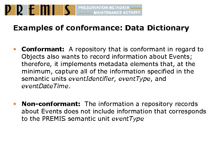 Examples of conformance: Data Dictionary § Conformant: A repository that is conformant in regard