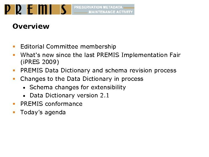 Overview § Editorial Committee membership § What's new since the last PREMIS Implementation Fair