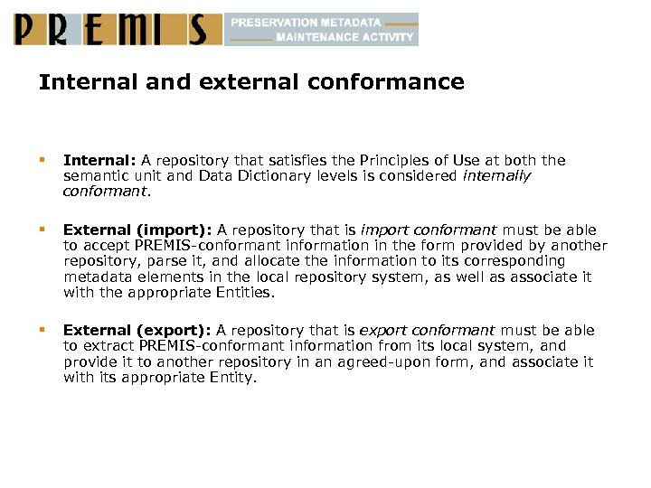 Internal and external conformance § Internal: A repository that satisfies the Principles of Use