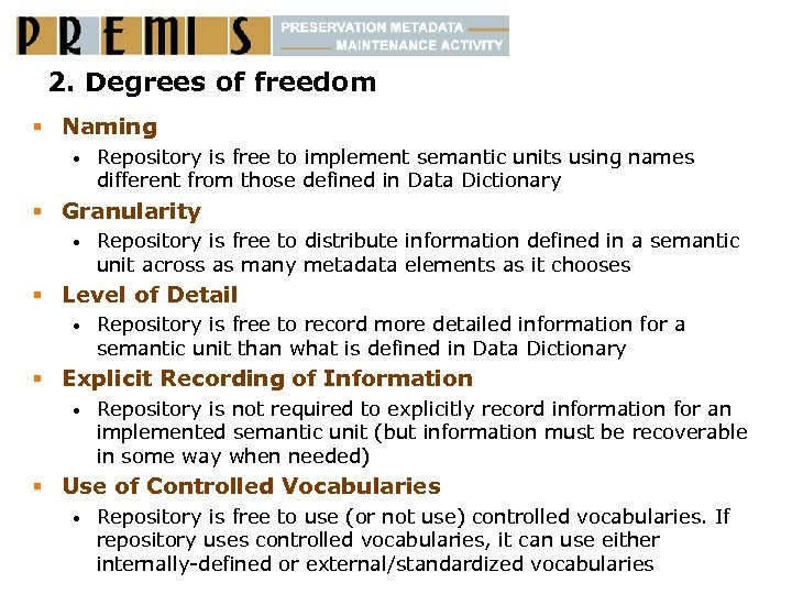 2. Degrees of freedom § Naming • Repository is free to implement semantic units