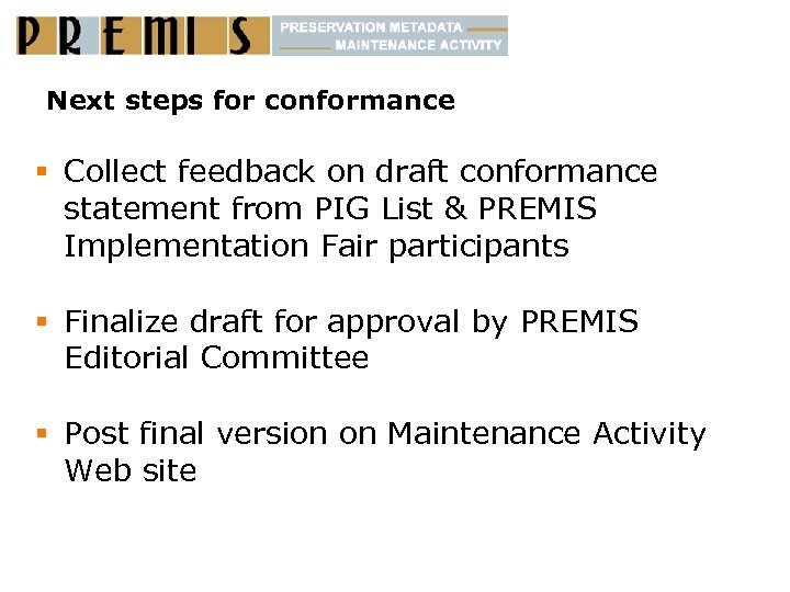 Next steps for conformance § Collect feedback on draft conformance statement from PIG List
