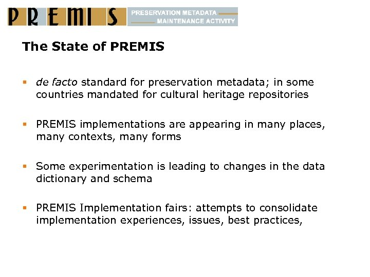 The State of PREMIS § de facto standard for preservation metadata; in some countries