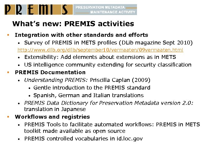What's new: PREMIS activities § Integration with other standards and efforts • Survey of