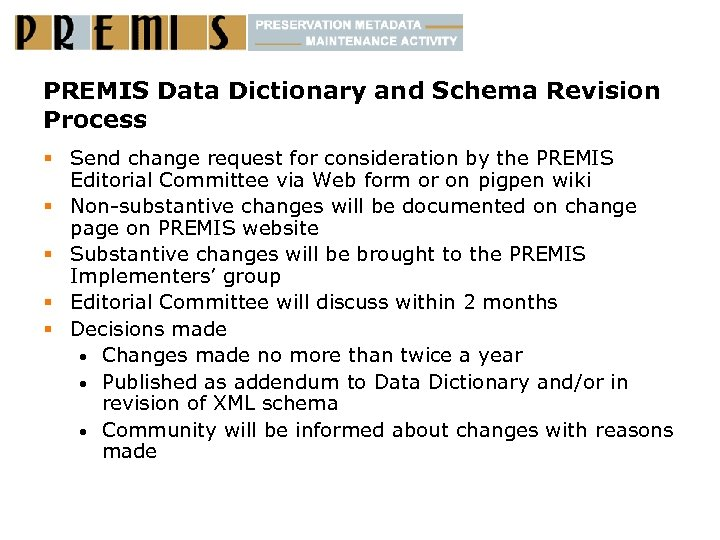 PREMIS Data Dictionary and Schema Revision Process § Send change request for consideration by