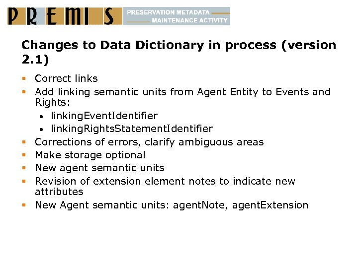Changes to Data Dictionary in process (version 2. 1) § Correct links § Add