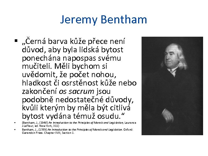 """Jeremy Bentham """"Černá barva kůže přece není důvod, aby byla lidská bytost ponechána napospas"""
