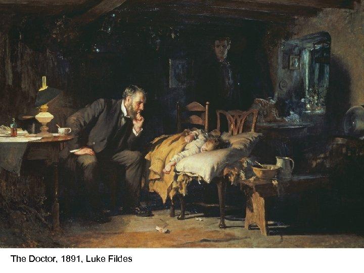 The Doctor, 1891, Luke Fildes