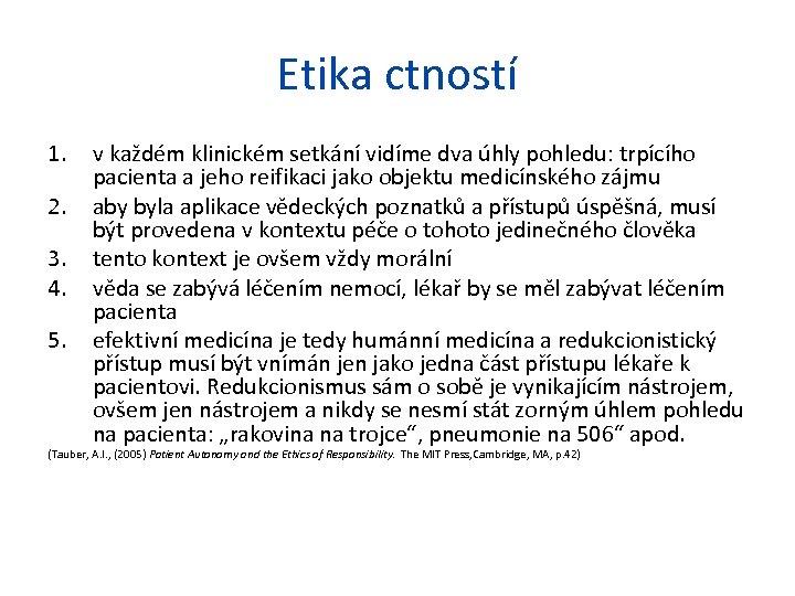 Etika ctností 1. 2. 3. 4. 5. v každém klinickém setkání vidíme dva úhly