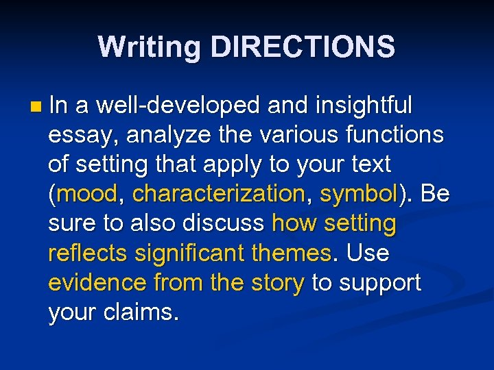 Writing DIRECTIONS n In a well-developed and insightful essay, analyze the various functions of
