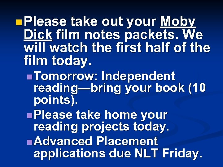 n Please take out your Moby Dick film notes packets. We will watch the