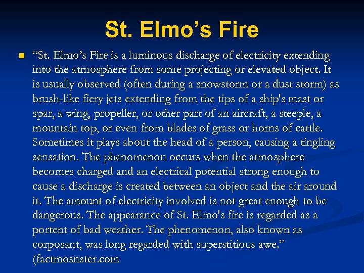 """St. Elmo's Fire n """"St. Elmo's Fire is a luminous discharge of electricity extending"""