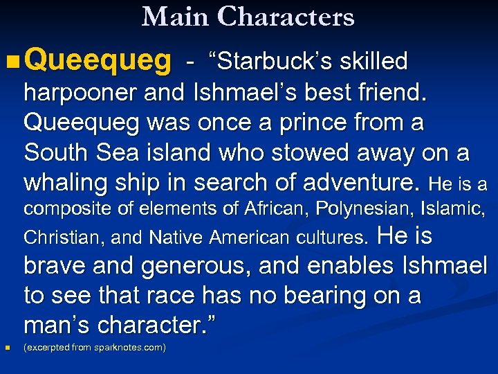"""Main Characters n Queequeg - """"Starbuck's skilled harpooner and Ishmael's best friend. Queequeg was"""