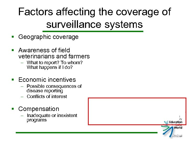 Factors affecting the coverage of surveillance systems § Geographic coverage § Awareness of field