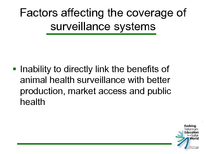 Factors affecting the coverage of surveillance systems § Inability to directly link the benefits