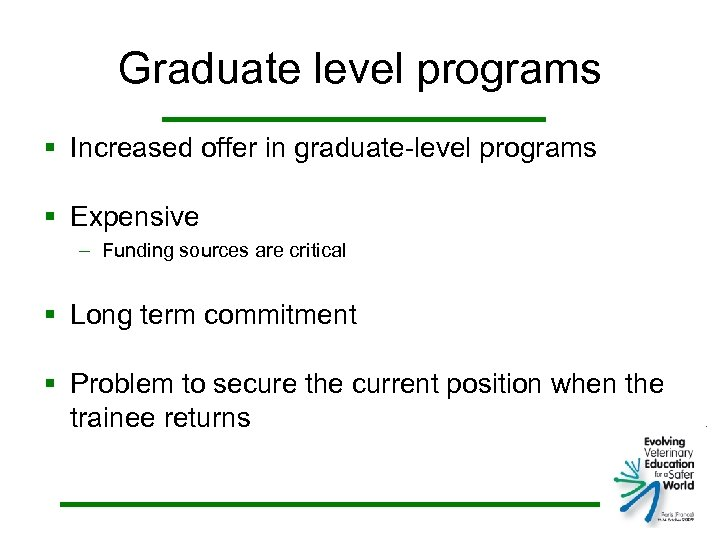 Graduate level programs § Increased offer in graduate-level programs § Expensive – Funding sources