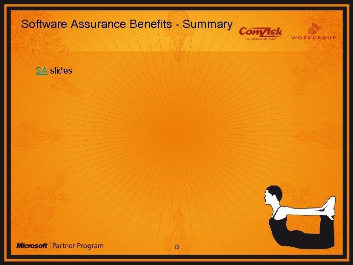 Software Assurance Benefits - Summary SA slides 13