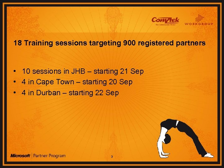18 Training sessions targeting 900 registered partners • 10 sessions in JHB – starting