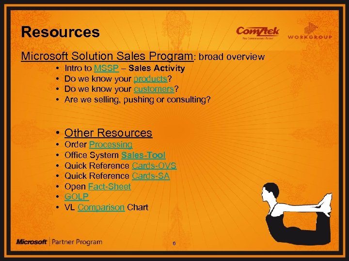 Resources Microsoft Solution Sales Program: broad overview • • Intro to MSSP – Sales