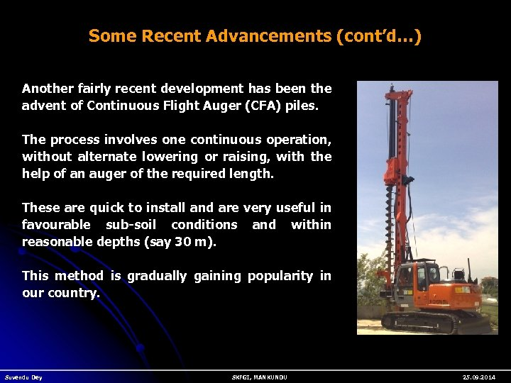 Some Recent Advancements (cont'd…) Another fairly recent development has been the advent of Continuous
