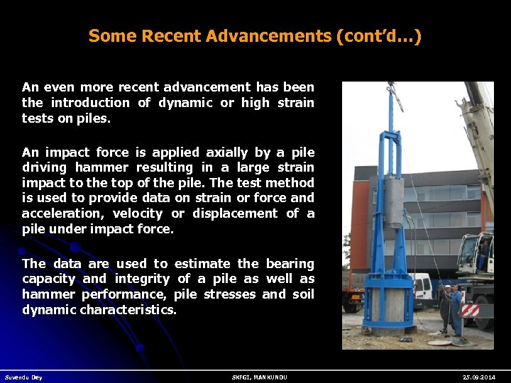 Some Recent Advancements (cont'd…) An even more recent advancement has been the introduction of