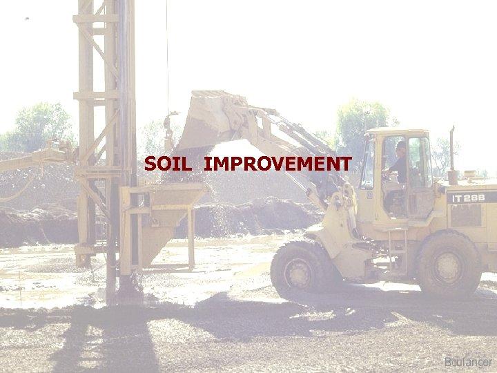SOIL IMPROVEMENT Suvendu Dey SKFGI, MANKUNDU 25. 09. 2014