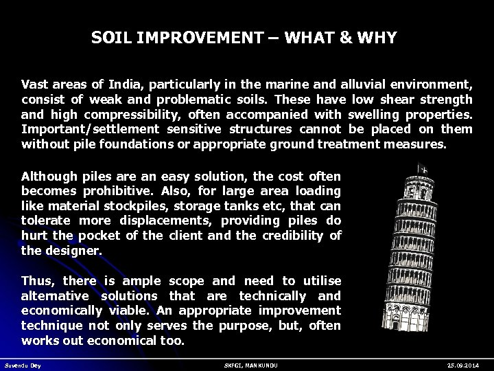 SOIL IMPROVEMENT – WHAT & WHY Vast areas of India, particularly in the marine