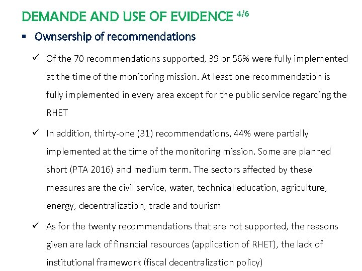 DEMANDE AND USE OF EVIDENCE 4/6 § Ownsership of recommendations ü Of the 70