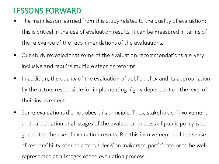 LESSONS FORWARD § The main lesson learned from this study relates to the quality