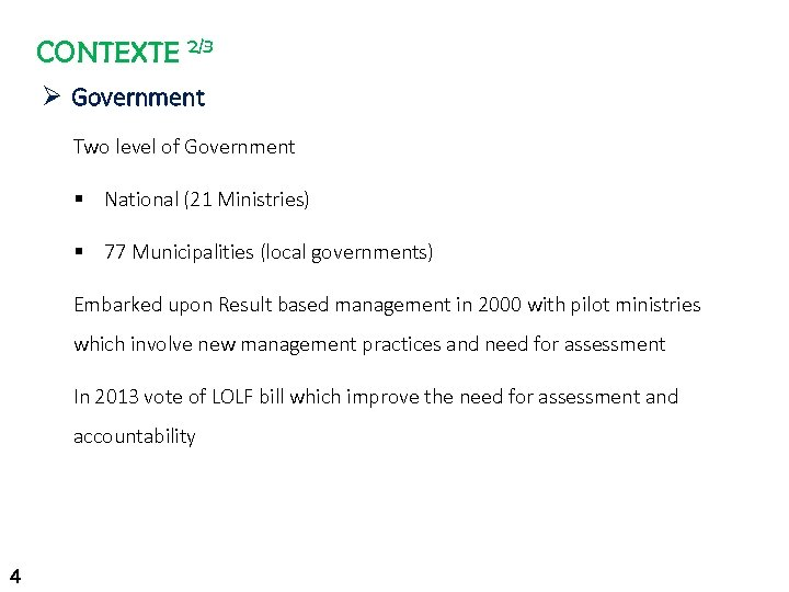 CONTEXTE 2/3 Ø Government Two level of Government § National (21 Ministries) § 77