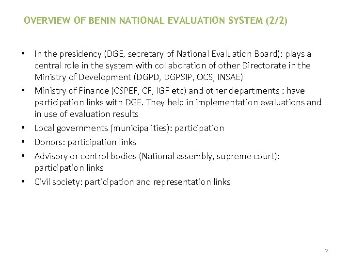 OVERVIEW OF BENIN NATIONAL EVALUATION SYSTEM (2/2) • In the presidency (DGE, secretary of