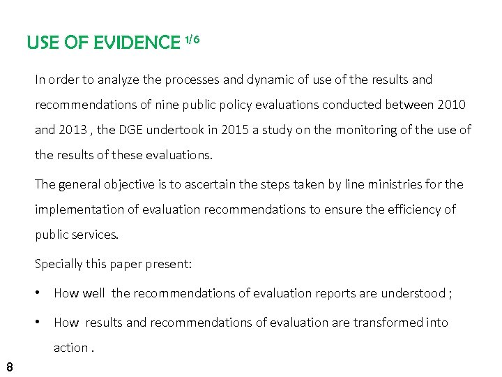 USE OF EVIDENCE 1/6 In order to analyze the processes and dynamic of use