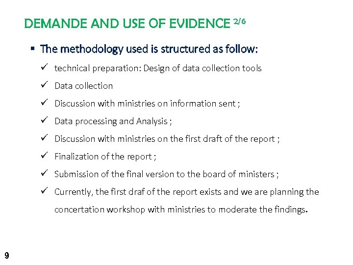 DEMANDE AND USE OF EVIDENCE 2/6 § The methodology used is structured as follow: