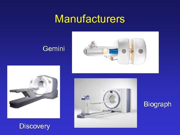 Manufacturers Gemini Biograph Discovery
