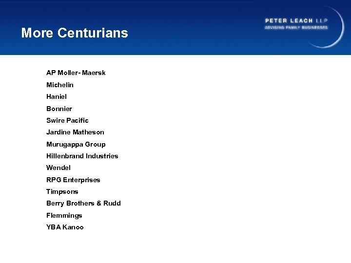 More Centurians AP Moller- Maersk Michelin Haniel Bonnier Swire Pacific Jardine Matheson Murugappa Group