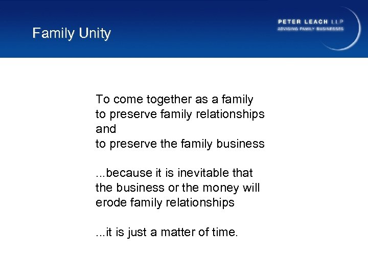 Family Unity To come together as a family to preserve family relationships and to