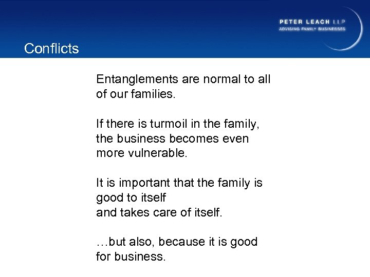 Conflicts Entanglements are normal to all of our families. If there is turmoil in