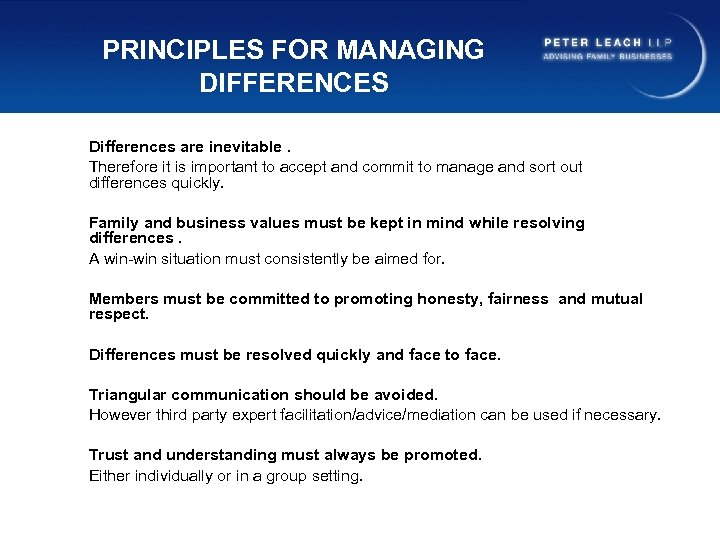PRINCIPLES FOR MANAGING DIFFERENCES Differences are inevitable. Therefore it is important to accept and