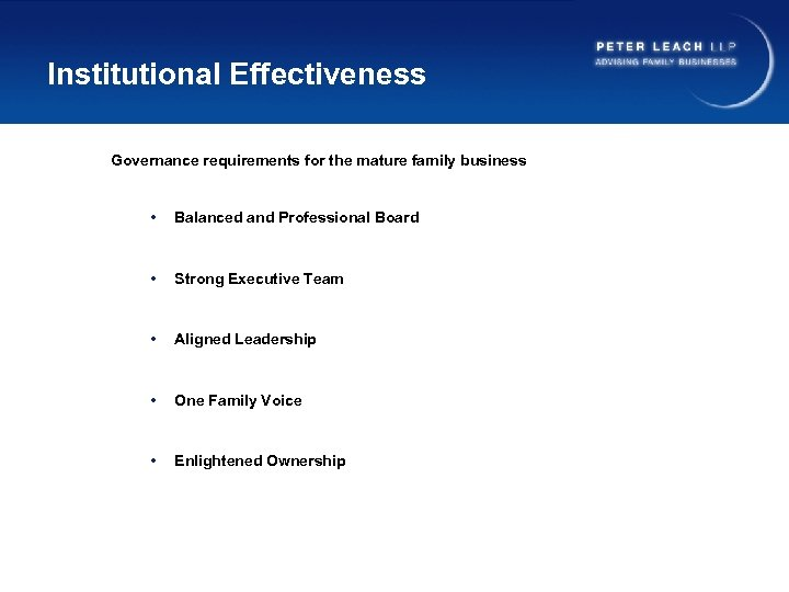 Institutional Effectiveness Governance requirements for the mature family business • Balanced and Professional Board